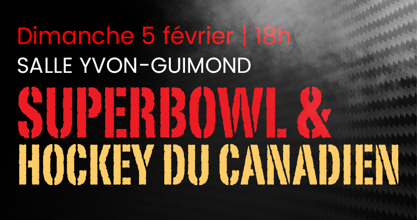 Superbowl et hockey des canadiens